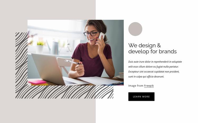 We design and develop for brands Website Design